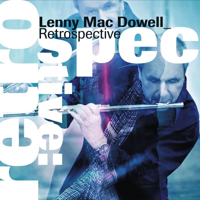 LENNY MAC DOWELL - Retrospective