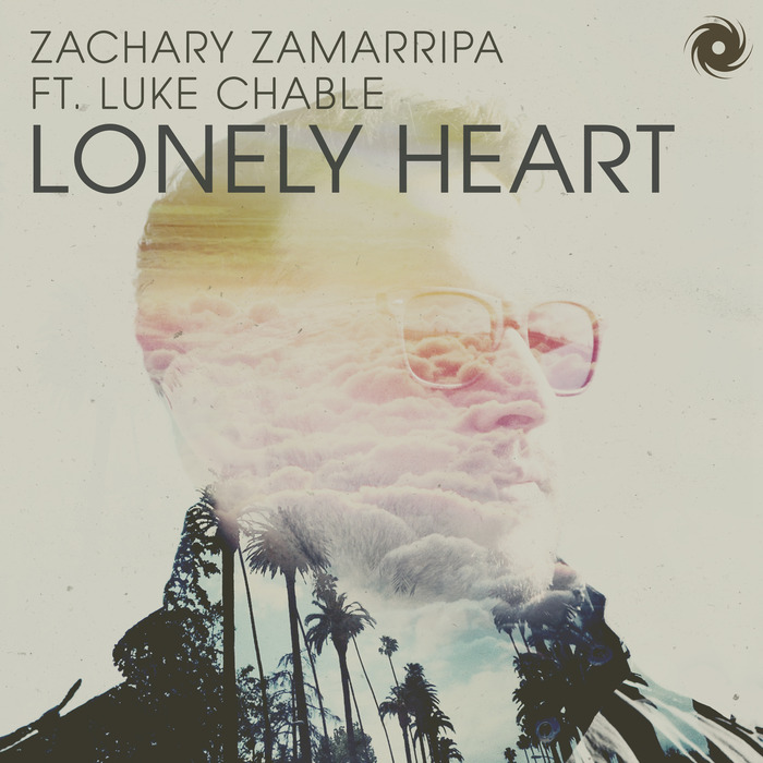 ZACHARY ZAMARRIPA feat LUKE CHABLE - Lonely Heart