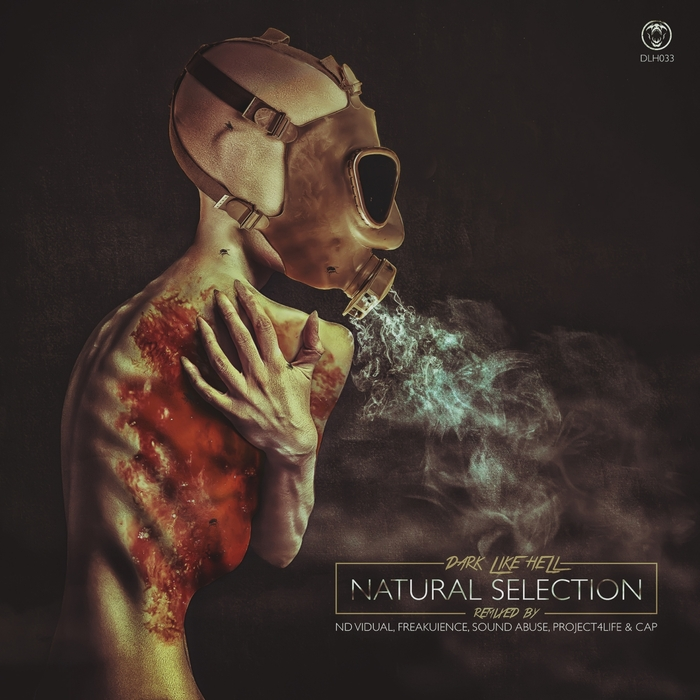 DARK LIKE HELL - Natural Selection (The remixes)