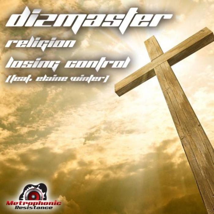 DIZMASTER - Religion/Losing Control