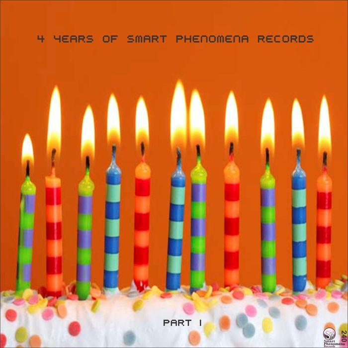 VARIOUS - 4 Years Of Smart Phenomena Records Part I