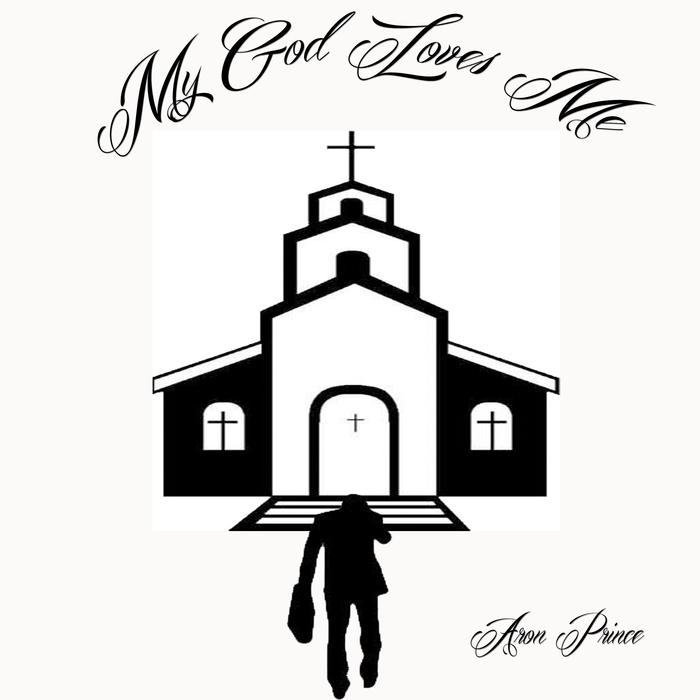 ARON PRINCE - My God Loves Me