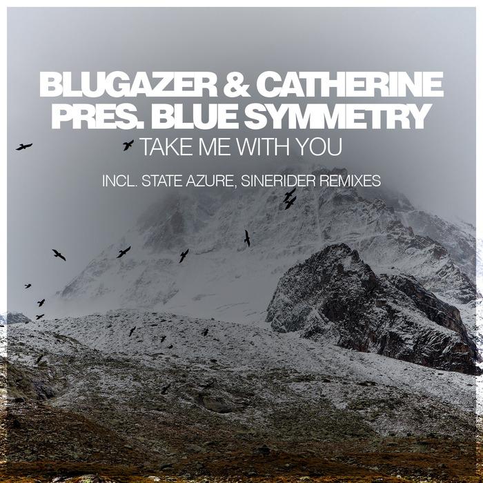 BLUGAZER/CATHERINE/BLUE SYMMETRY - Take Me With You
