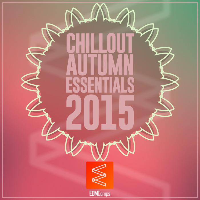 VARIOUS - Chillout Autumn Essentials 2015