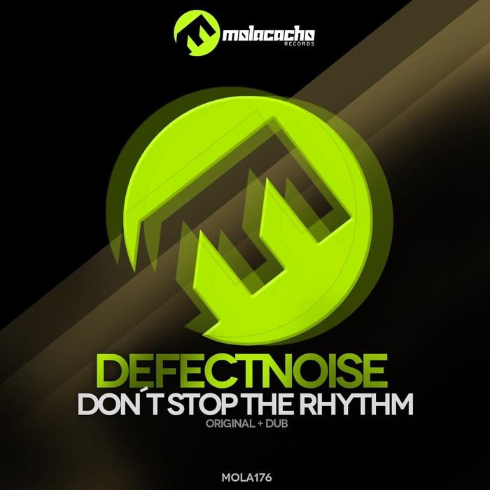 DEFECTNOISE - Don't Stop The Rhythm