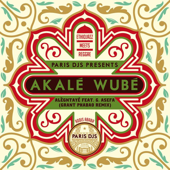 AKALE WUBE feat GENET ASEFA - Alegntaye (Grant Phabao remix)