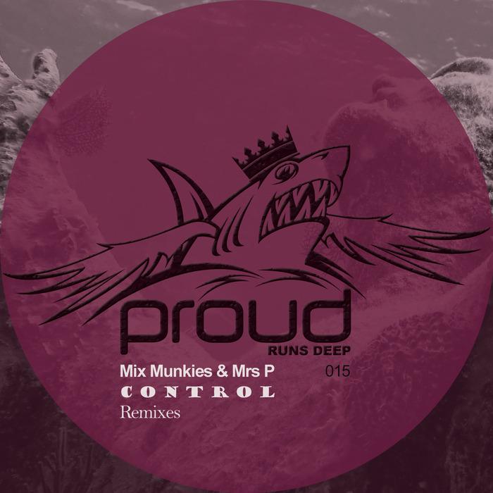 MIX MUNKIES & MRS P - Control The Remix