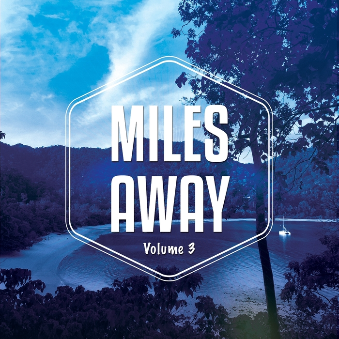 VARIOUS - Miles Away Vol 3 (Relaxed Chill Out & Lounge Tunes)