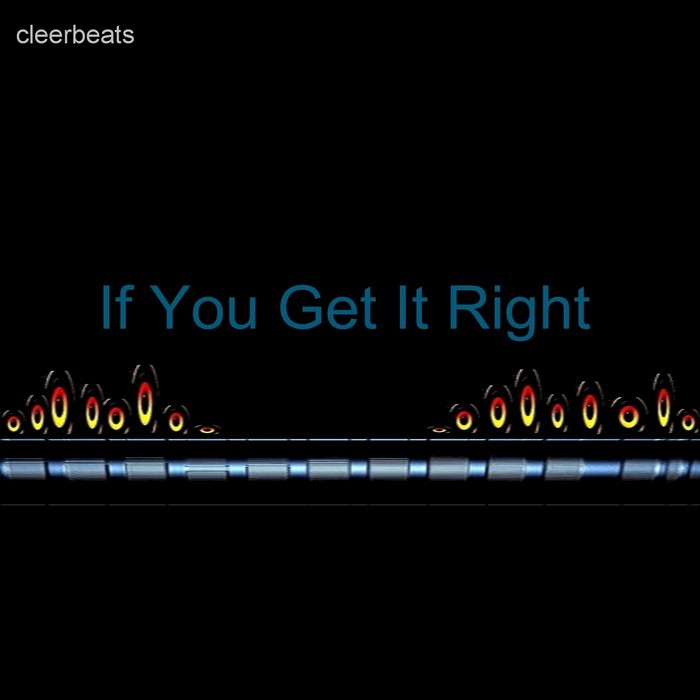 CLEERBEATS - If You Get It Right
