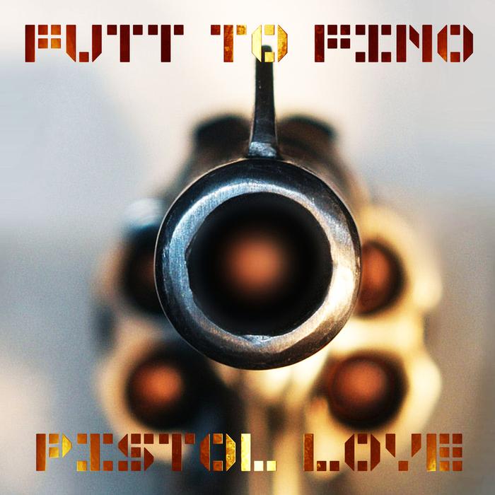 FUTT TO FINO - Pistol Love