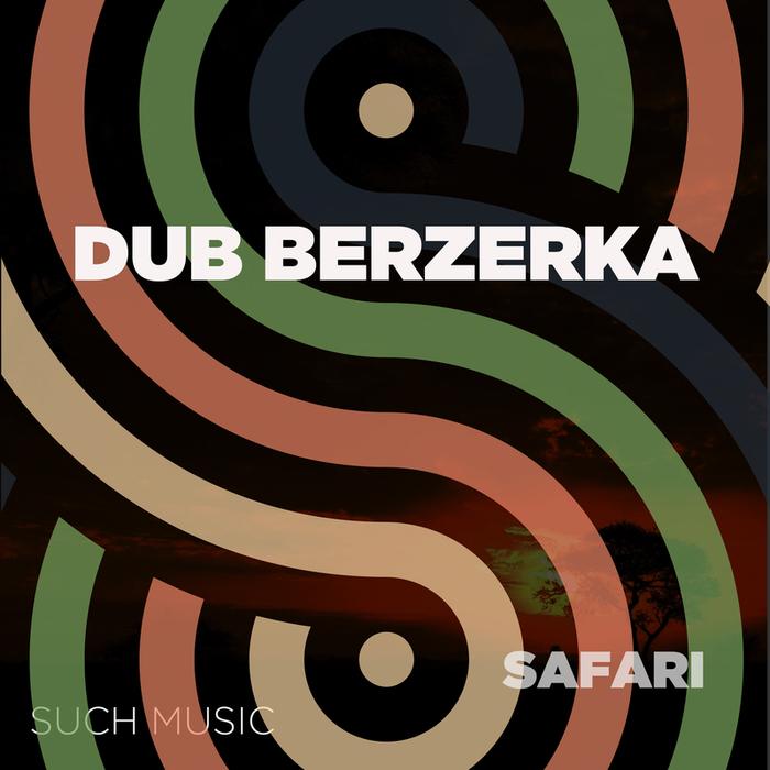 DUB BERZERKA - Safari