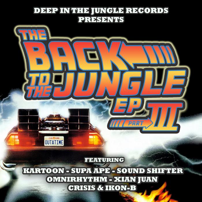 KARTOON/CRISIS & IKON B/SUPA APE/OMNIRHYTHM/SOUND SHIFTER/XIAN JUAN - Back To The Jungle Part 3