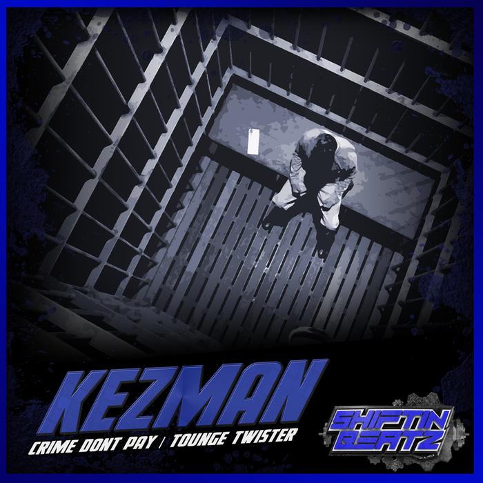 KEZMAN - Crimes Dont Pay