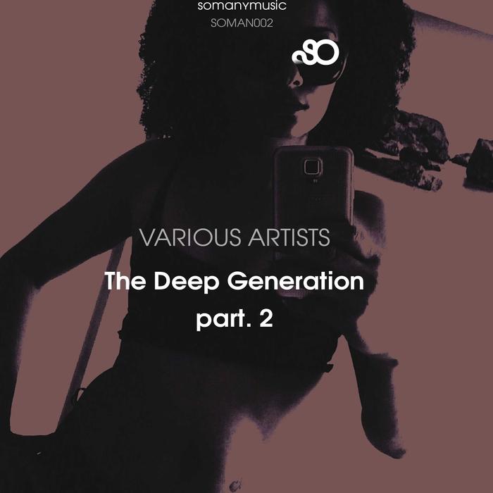 VARIOUS - The Deep Generation Pt 2