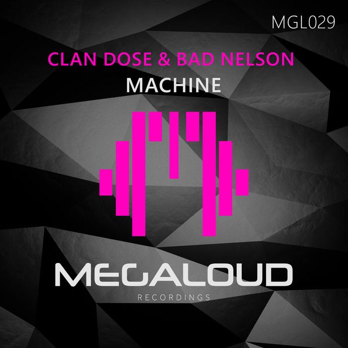 CLAN DOSE & BAD NELSON - Machine