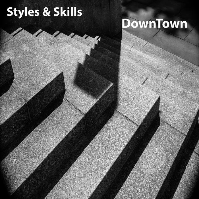 STYLES & SKILLS - DownTown