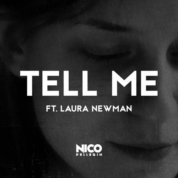 NICO PELLERIN - Tell Me (feat Laura Newman)
