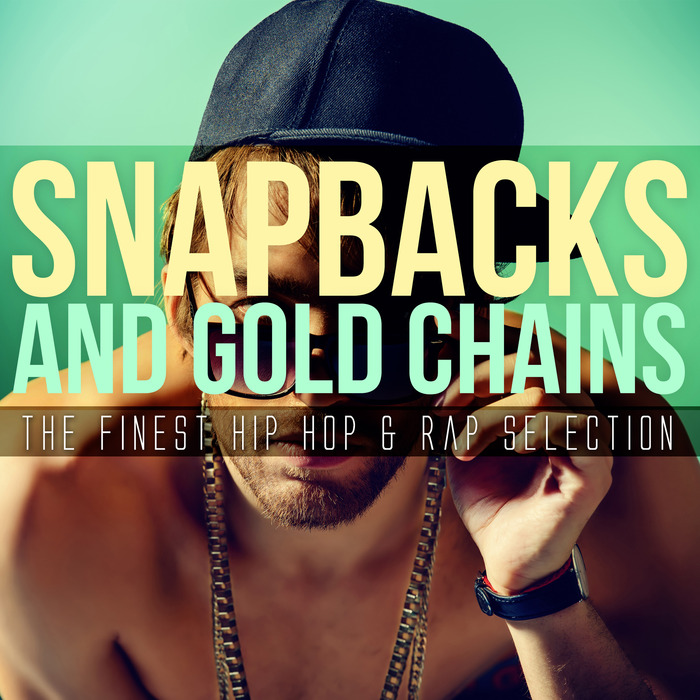 FROZE - Snapbacks And Gold Chains: The Finest Hip Hop & Rap Selection