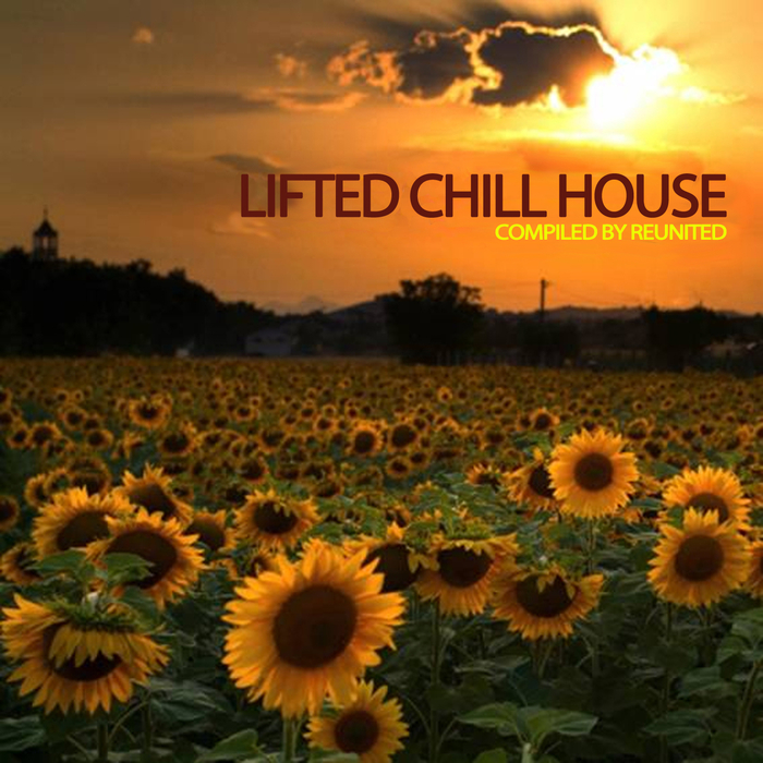 VARIOUS - Lifted Chill House Compiled By ReUnited