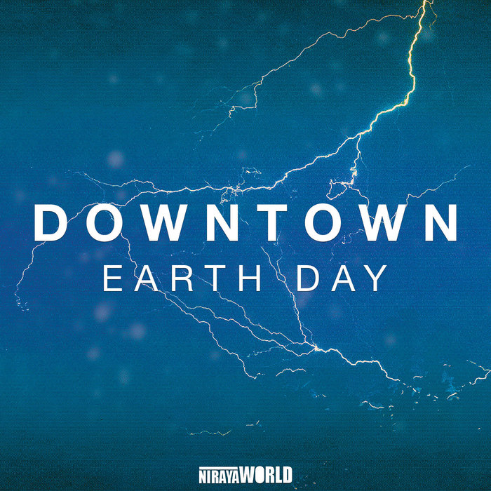 DOWNTOWN - Earth Day
