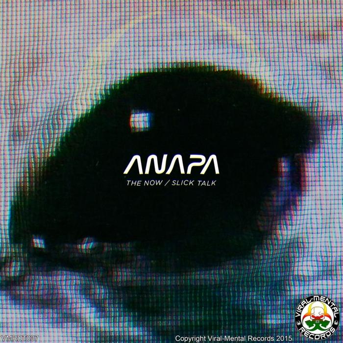 ANAPA - The Now/Slick Talk