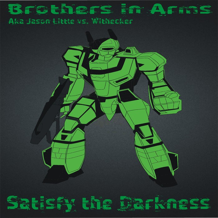 BROTHERS IN ARMS aka JASON LITTLE/WITHECKER - Satisfy The Darkness