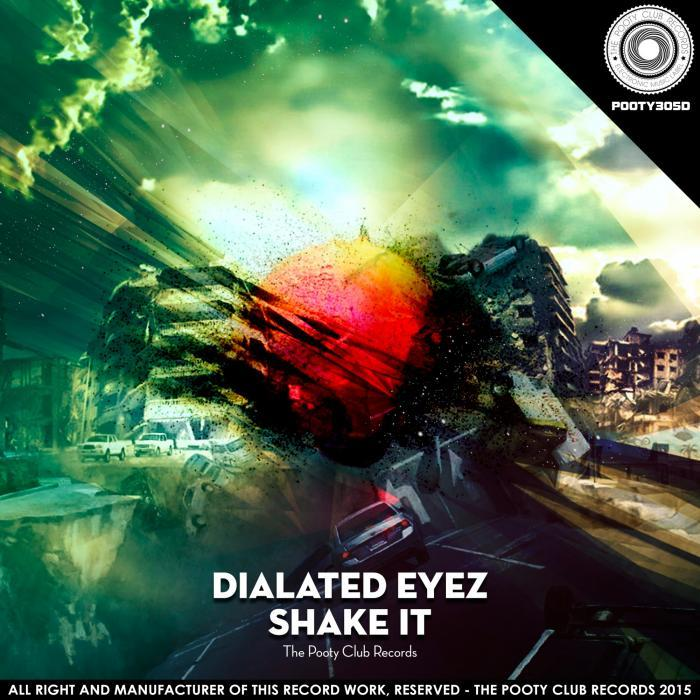 DIALATED EYEZ - Shake It