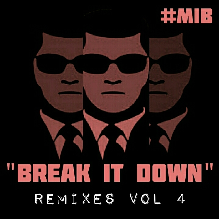 MIB - Break It Down Remixes Vol 4