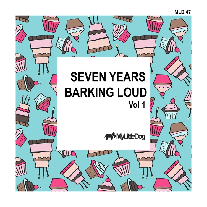 VARIOUS - Seven Years Barking Loud Vol 1
