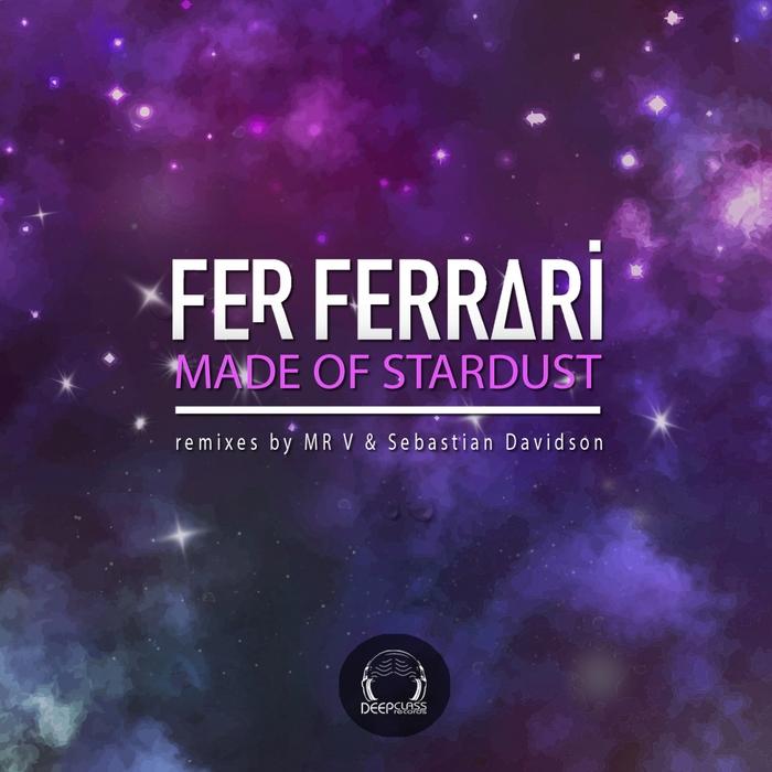 FER FERRARI - Made Of Stardust EP