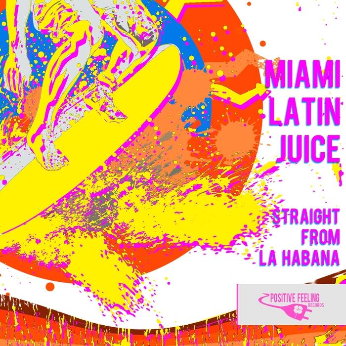 MIAMI LATIN JUICE - Straight From La Habana