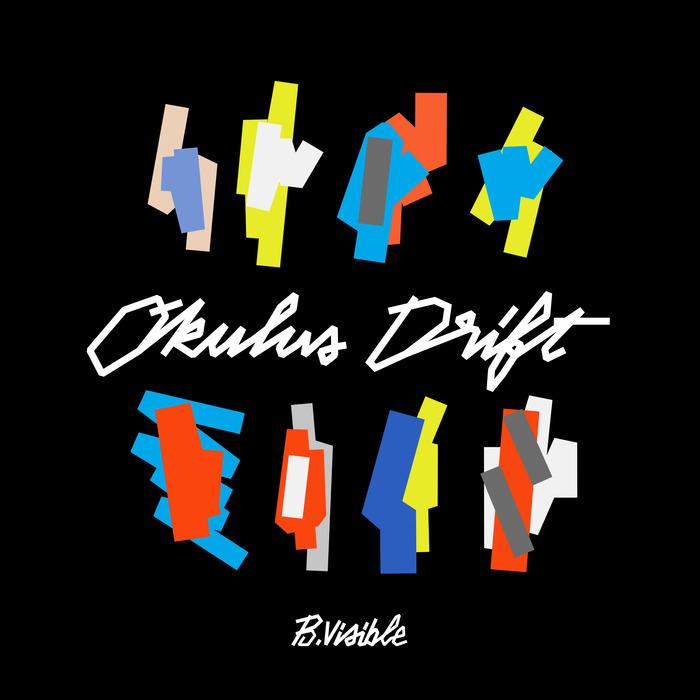 BVISIBLE - Okulus Drift