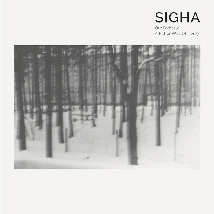 SIGHA - Our Father/A Better Way Of Living