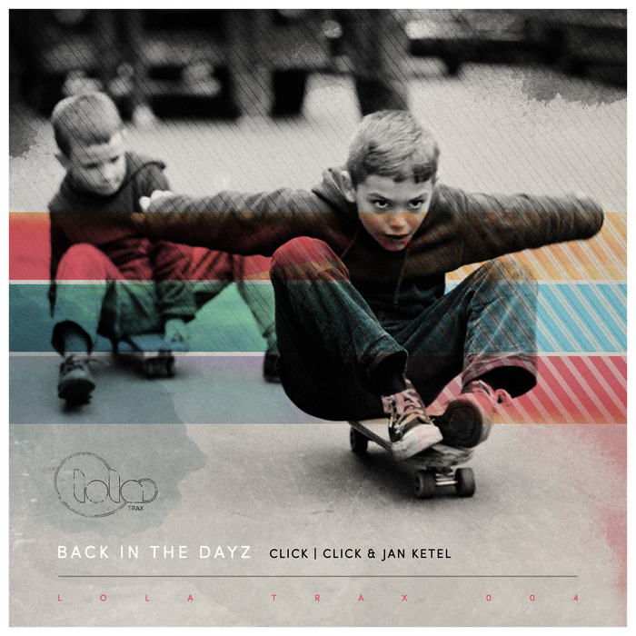 CLICK CLICK & JAN KETEL - Back In The Dayz