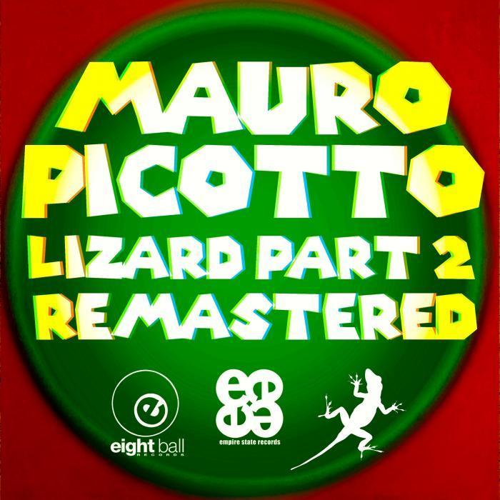 MAURO PICOTTO - Lizard Pt 2 Remixes