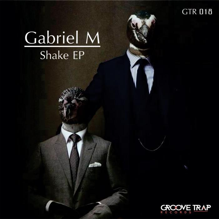 GABRIEL M - Shake EP