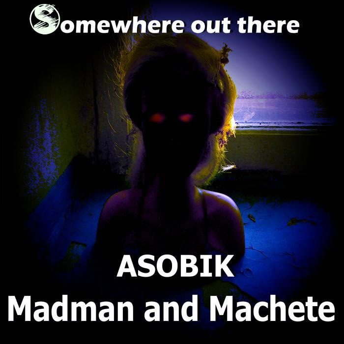 ASOBIK - Madman And Machete