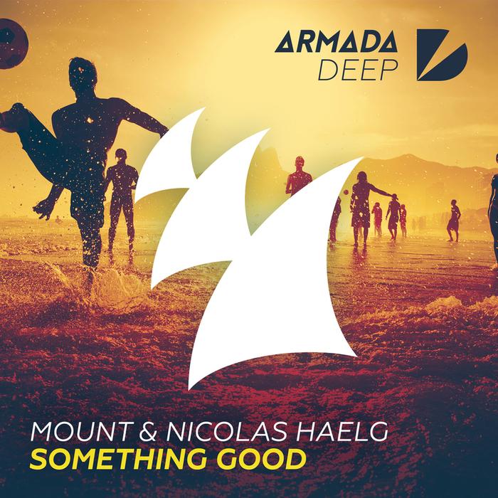 MOUNT & NICOLAS HAELG - Something Good (Radio Edit)