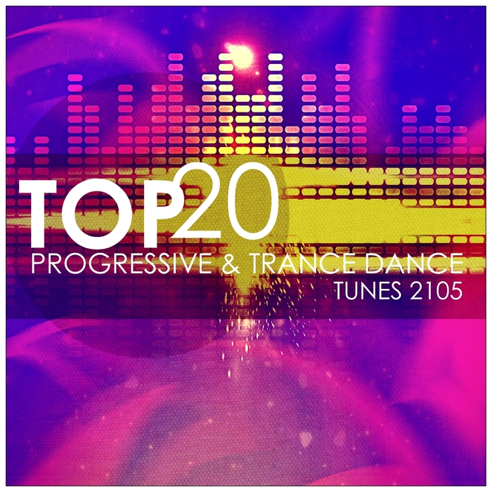 VARIOUS - Top 20 Progressive & Trance Dance Tunes 2015