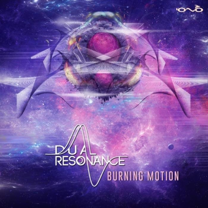 DUAL RESONANCE - Burning Motion