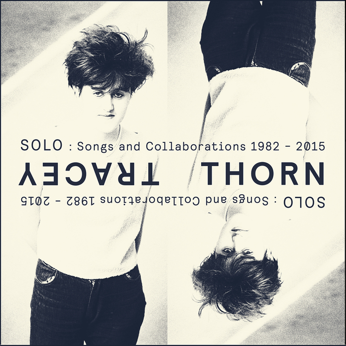 TRACEY THORN - Solo: Songs And Collaborations 1982-2015