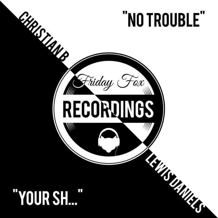 CHRISTIAN B & LAVVY LEVAN - No Trouble / Your SH...