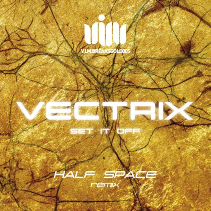 VECTRIX - Set It Off