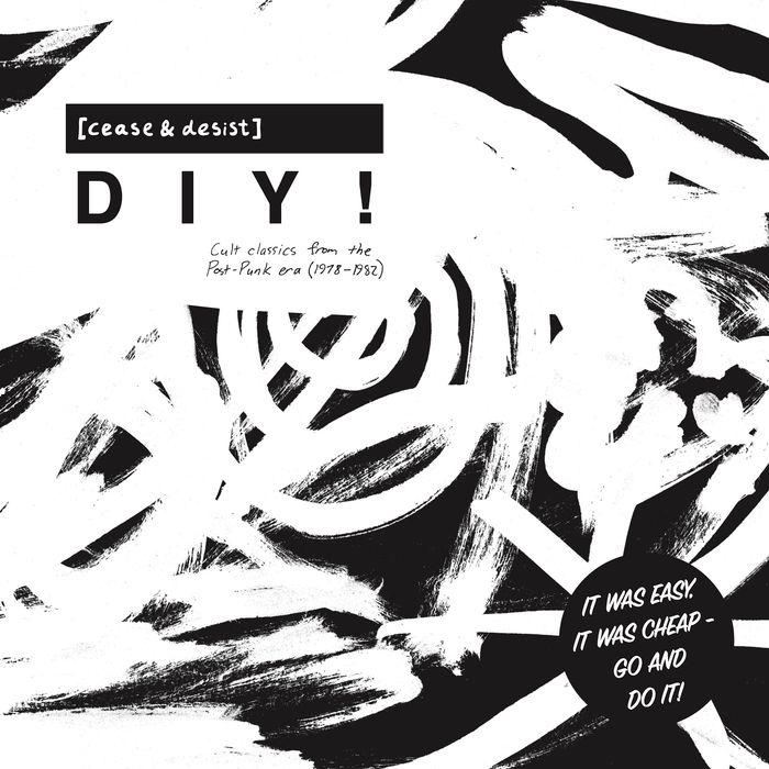 VARIOUS - Cease & Desist DIY (Cult Classics From The Post-Punk Era 1978-82)