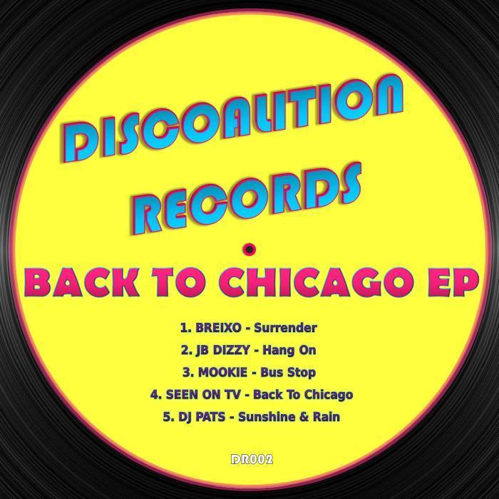 BREIXO/JB DIZZY/MOOKIE/SEEN ON TV/DJ PATS - Back To Chicago EP