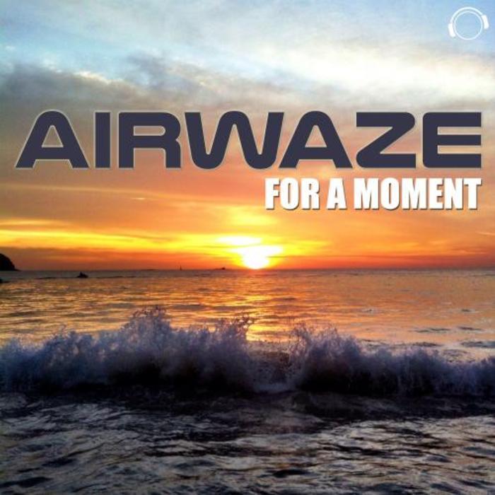 AIRWAZE - For A Moment