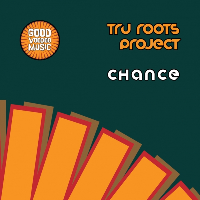 TRU ROOTS PROJECT - Chance