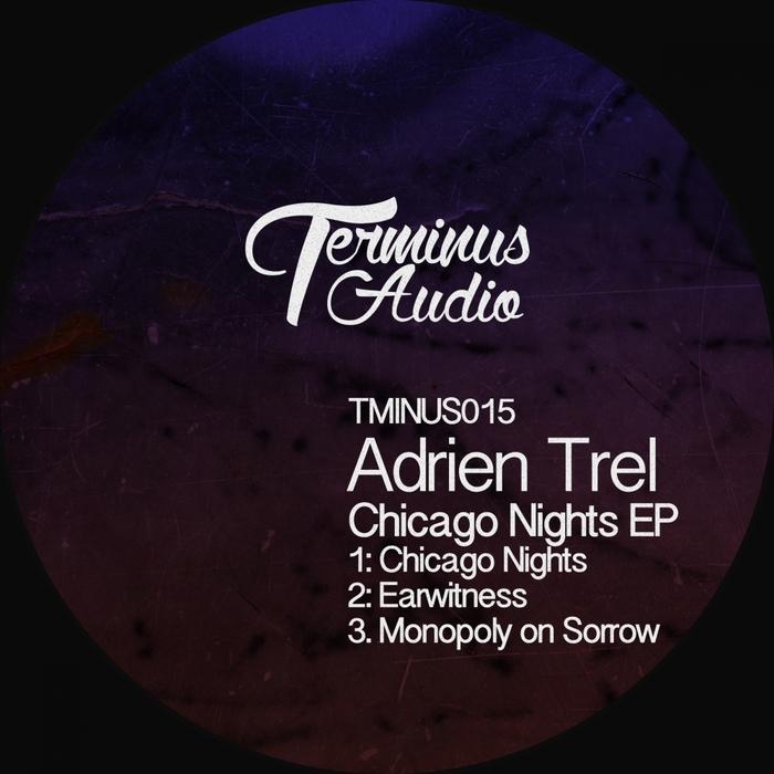 ADRIEN TREL - Chicago Nights EP