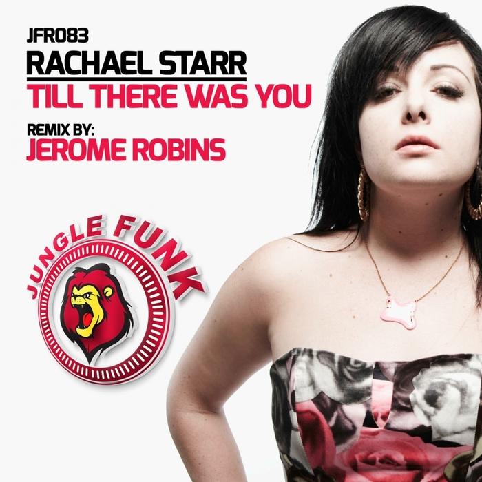 RACHAEL STARR - Till There Was You (Jerome Robins Tekk remix)