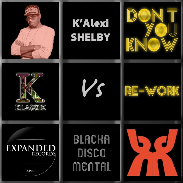 BDM/K'ALEXI SHELBY - Don't You Know